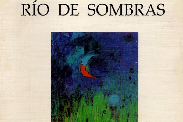 Rio de Sombras.Jose maria Caballero Molina